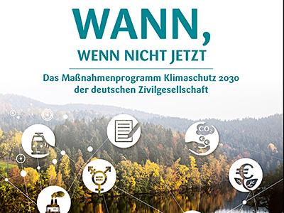 WANN, WENN NICHT JETZT – Das Maßnahmeprogramm Klimaschutz 2030 der deutschen Zivilgesellschaft